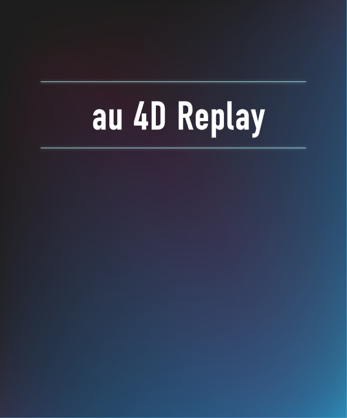 au 4D Replay